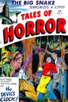 Tales of Horror, Volume 3, The Big Snake Terrorizes a City ebook by Yojimbo Press LLC, Toby / Minoan