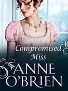 Compromised Miss (Mills & Boon M&B) ebook by Anne O'Brien