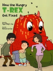 How the Hungry T-Rex Got Fixed ebook by Kobo.Web.Store.Products.Fields.ContributorFieldViewModel