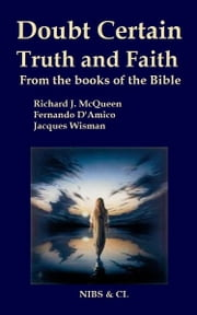 Doubt, Certain, Truth and Faith: From the books of the Bible ebook by Richard J. McQueen