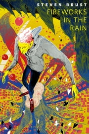 Fireworks in the Rain - A Tor.Com Original ebook by Steven Brust