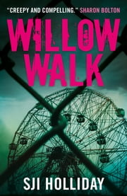 Willow Walk - A heart-pounding, unputdownable psychological thriller with an astonishing twist ebook by SJI Holliday