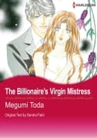 The Billionaire's Virgin Mistress (Harlequin Comics) - Harlequin Comics ebook by Sandra Field, Megumi Toda