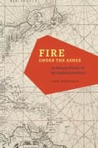 Fire under the Ashes ebook by John Donoghue