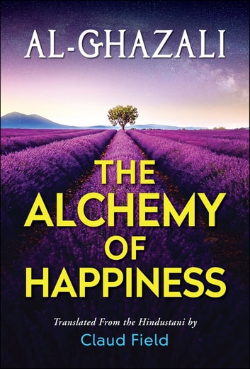 The Alchemy of Happiness 電子書 by Al-Ghazzali