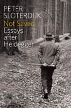 Not Saved ebook by Peter Sloterdijk