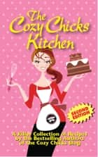 The Cozy Chicks Kitchen ebook by Lorraine Bartlett, Ellery Adams, Cozy Chicks