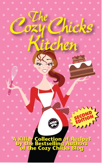 The Cozy Chicks Kitchen ebook by Lorraine Bartlett,Ellery Adams,Cozy Chicks