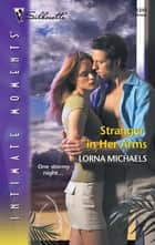 Stranger in Her Arms ebook by Lorna Michaels