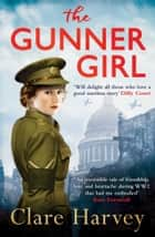 The Gunner Girl ebook by Clare Harvey