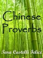 Les Proverbes Chinois ebook by Tara Castelli Felice