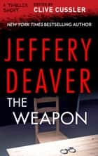 The Weapon eBook by Jeffery Deaver