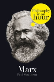Marx: Philosophy in an Hour ebook by Paul Strathern