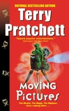 Moving Pictures - A Novel of Discworld ebook by Terry Pratchett