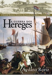 A Guerra dos Hereges ebook by Aydano Roriz