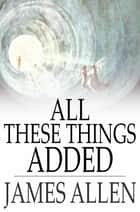 All These Things Added ebook by