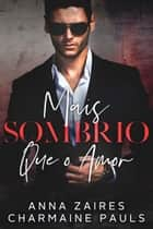 Mais Sombrio que o Amor eBook by Anna Zaires, Charmaine Pauls