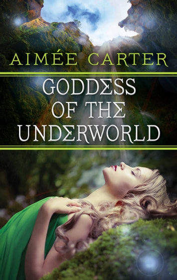 Goddess of the Underworld ebook by Aimée Carter