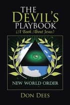 The Devil'S Playbook (A Book About Jesus) ebook by Don Dees