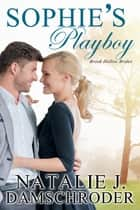 Sophie's Playboy ebook by Natalie J. Damschroder