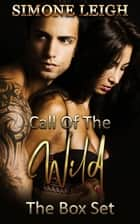 Call of the Wild - Box Set - Call of the Wild ebook by Simone Leigh