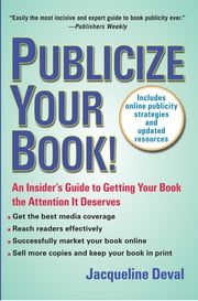 Publicize Your Book (Updated) - An Insider's Guide to Getting Your Book the Attention It Deserves ebook by Jacqueline Deval