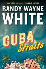 Cuba Straits ebook by Randy Wayne White