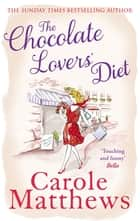 The Chocolate Lovers' Diet eBook von Carole Matthews