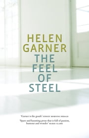 The Feel of Steel ebook by Helen Garner