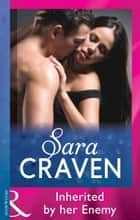 Inherited by Her Enemy (Mills & Boon Modern) ekitaplar by Sara Craven