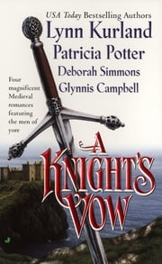 A Knight's Vow ebook by Lynn Kurland,Patricia Potter,Deborah Simmons,Glynnis Campbell