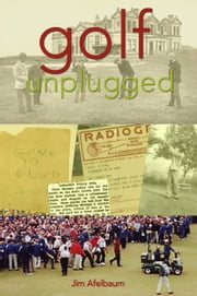 Golf Unplugged ebook by Jim Apfelbaum