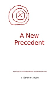 A New Precedent ebook by Stephen Brandon