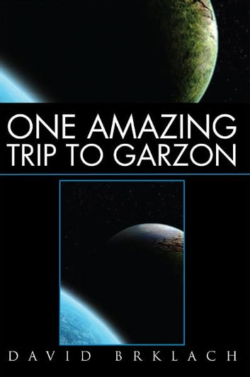 One Amazing Trip to Garzon ebook by David Brklach
