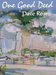 One Good Deed ebook by Rosi, Dave