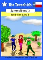 Die Texaskids - Sammelband 2 - Band 4 bis Band 6 eBook by Heike Noll