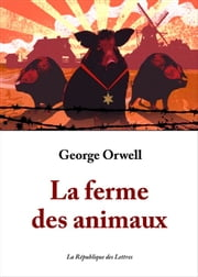 La ferme des animaux ebook by George Orwell