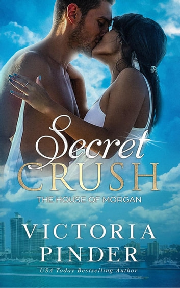 Secret Crush - The House of Morgan, #1 ebook by Victoria Pinder