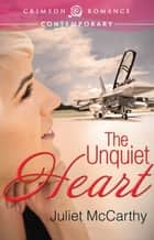 Ebook The Unquiet Heart di Juliet McCarthy