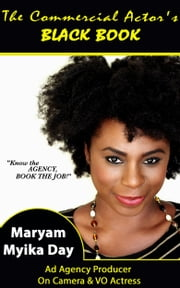 The Commercial Actor's Black Book ebook by Maryam Myika Day