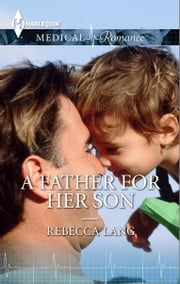 A Father For Her Son ebook by Rebecca Lang