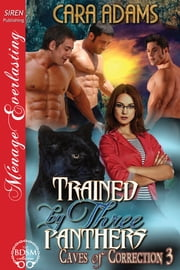 Trained by Three Panthers ebook by Cara Adams