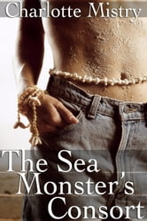 The Sea Monster's Consort ebook by Charlotte Mistry