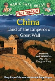 China: Land of the Emperor's Great Wall - A Nonfiction Companion to Magic Tree House #14: Day of the Dragon King ebook by Mary Pope Osborne,Natalie Pope Boyce,Carlo Molinari