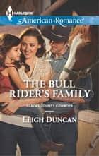 The Bull Rider's Family ebook by Leigh Duncan