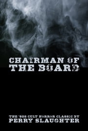 Chairman of the Board ebook by Perry Slaughter