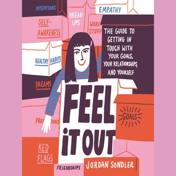 Feel It Out - The Guide to Getting in Touch with Your Goals, Your Relationships, and Yourself ljudbok by Jordan Sondler