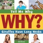 Giraffes Have Long Necks ebook by Katie Marsico