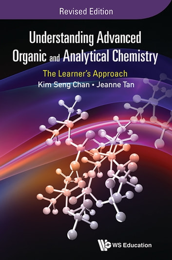 Understanding advanced organic and analytical chemistry ebook by kim understanding advanced organic and analytical chemistry the learners approachrevised edition ebook by kim seng chan fandeluxe Choice Image