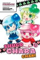 Shugo Chara Chan! - Volume 1 ebook by Peach-Pit, Others